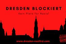 Dresden blockiert - Kein Platz für Nazis! (Grafik von Dresden Nazifrei)